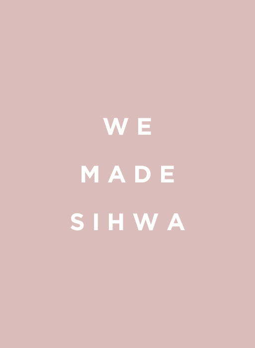 WE MADE SIHWA