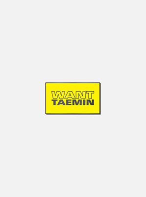 TAEMIN BADGE - WANT
