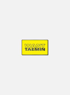 TAEMIN BADGE - WANT